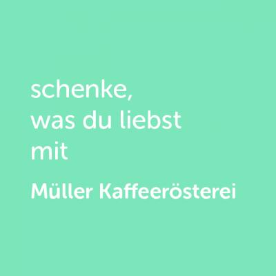 Partner-Wertgutschein: schenke, was du liebst mit Müller Kaffeerösterei - Platzhalter grün
