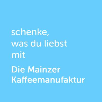 Partner-Wertgutschein: schenke, was du liebst mit Mainzer Kaffeemanufaktur - Platzhalter blau