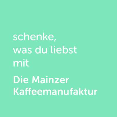 Partner-Wertgutschein: schenke, was du liebst mit Mainzer Kaffeemanufaktur - Platzhalter grün