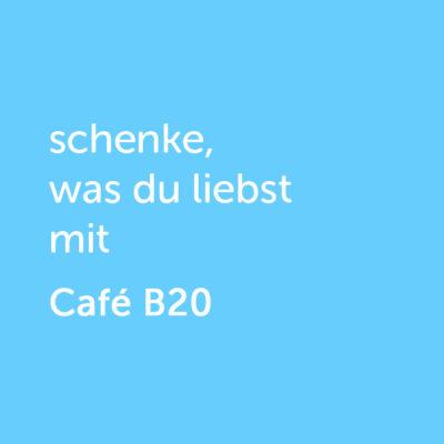 Partner-Wertgutschein: schenke, was du liebst mit Café B20 - Platzhalter blau