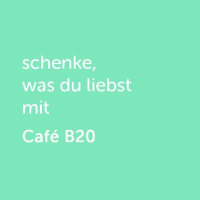 Partner-Wertgutschein: schenke, was du liebst mit Café B20 - Platzhalter grün