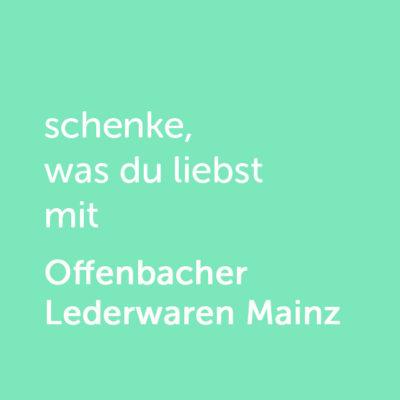 Partner-Wertgutschein: schenke, was du liebst mit Offenbacher Lederwaren Mainz - Platzhalter grün