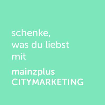 Partner-Wertgutschein: schenke, was du liebst mit mainzplus Citymarketing - Platzhalter grün